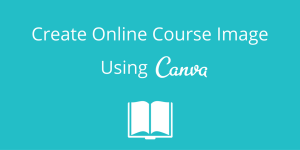 Create beautiful online course images using Canva