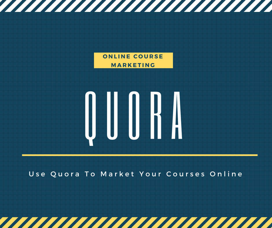 Online Course Marketing using Quora