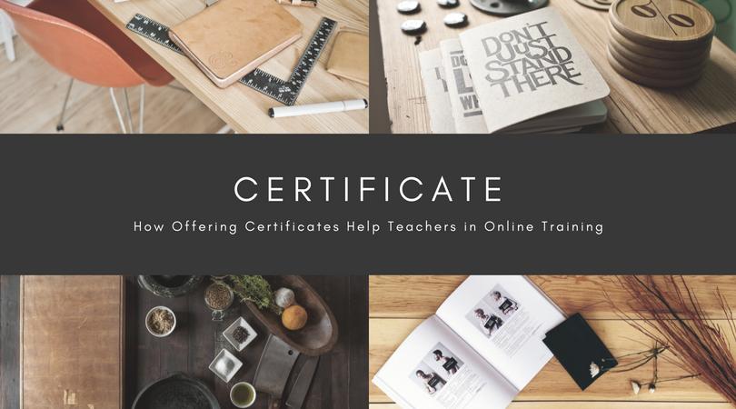 How Offering Certificates Help Teachers