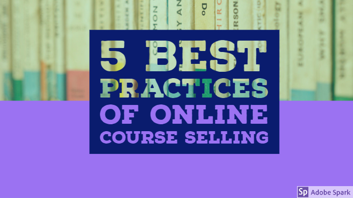 5 Best Practices of Online Course Selling