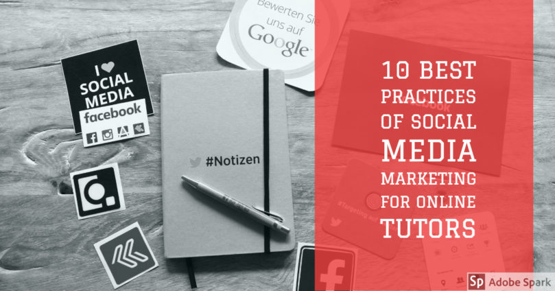 10 Best Practices of Social Media Marketing for Online Tutors