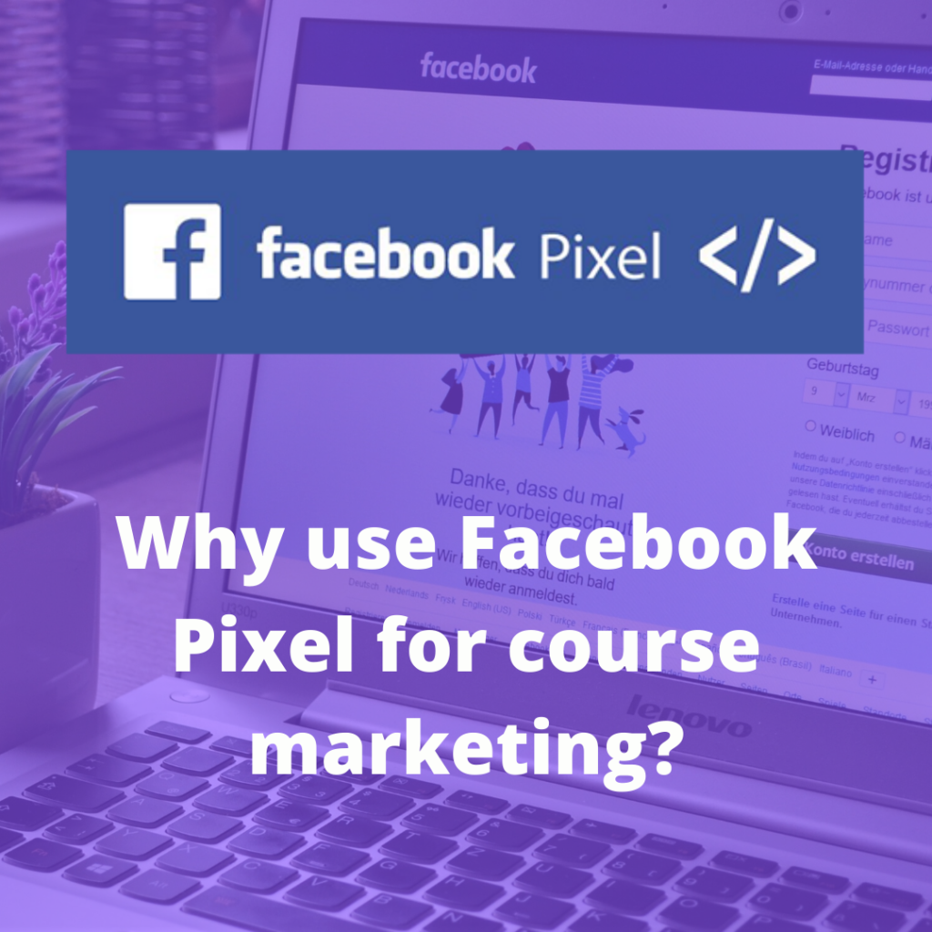 Why use Facebook Pixel for course marketing?