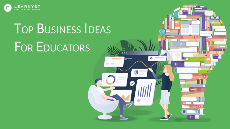 Top business ideas for educators